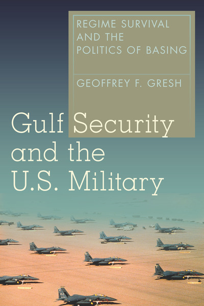 Cover of Gulf Security and the U.S. Military by Geoffrey F. Gresh