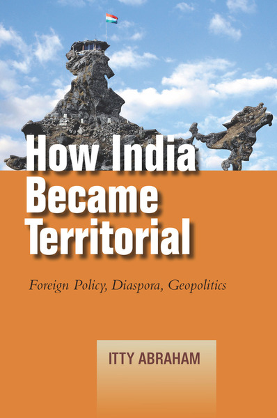 Cover of How India Became Territorial by Itty Abraham