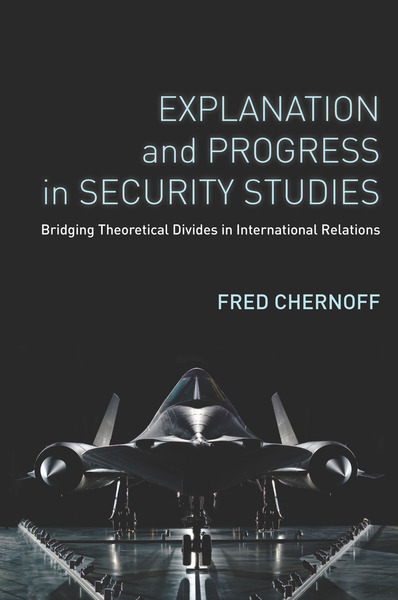 Cover of Explanation and Progress in Security Studies by Fred Chernoff