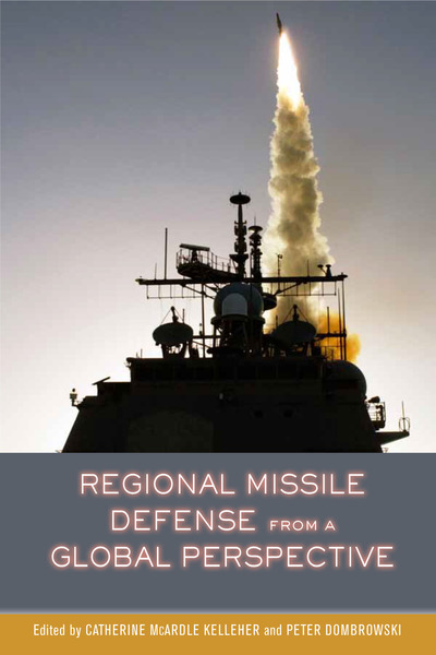 Cover of Regional Missile Defense from a Global Perspective by Edited by Catherine McArdle Kelleher and Peter Dombrowski
