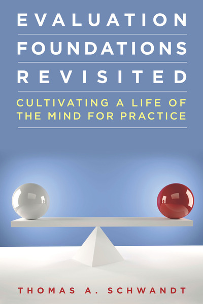 Cover of Evaluation Foundations Revisited by Thomas Schwandt