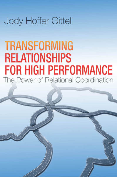 Cover of Transforming Relationships for High Performance by Jody Hoffer Gittell