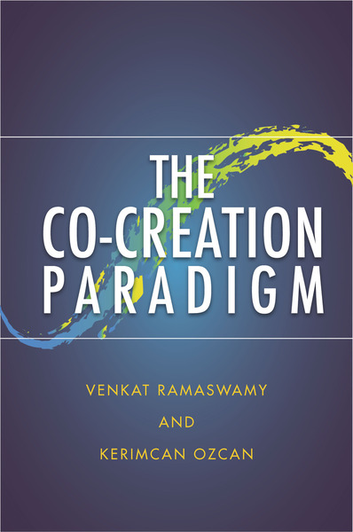 Cover of The Co-Creation Paradigm by Venkat Ramaswamy and Kerimcan Ozcan