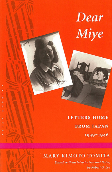 Cover of Dear Miye by Mary Kimoto Tomita  Edited, with an Introduction and Notes, by Robert G. Lee