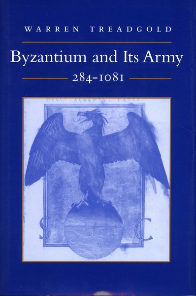 Cover of Byzantium and Its Army, 284-1081 by Warren Treadgold