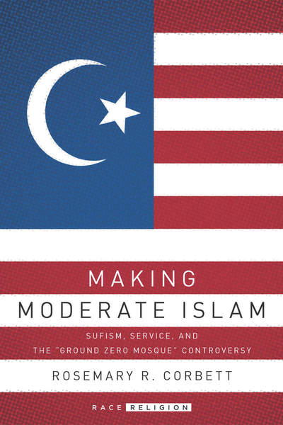 Cover of Making Moderate Islam by Rosemary R. Corbett