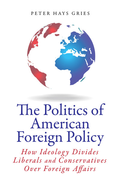 Cover of The Politics of American Foreign Policy by Peter Hays Gries