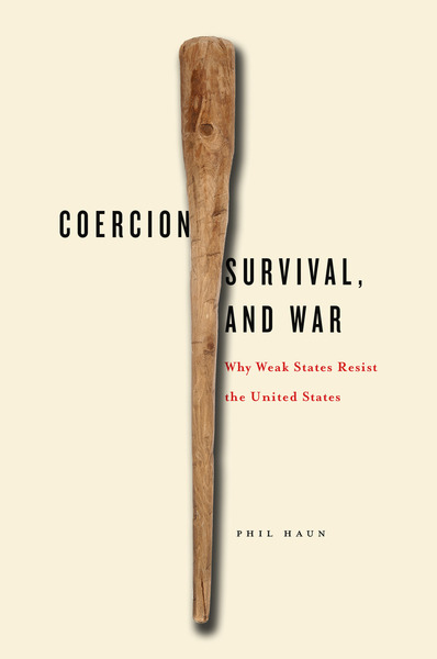 Cover of Coercion, Survival, and War by Phil Haun