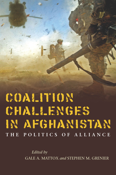Cover of Coalition Challenges in Afghanistan by Edited by Gale A. Mattox and Stephen M. Grenier