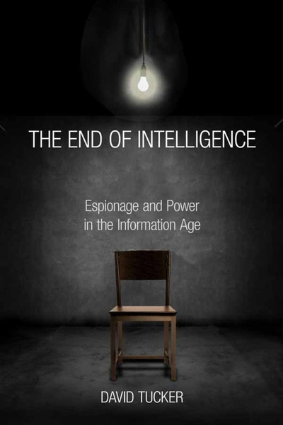 Cover of The End of Intelligence by David Tucker