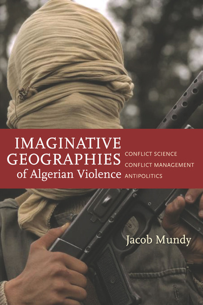 Cover of Imaginative Geographies of Algerian Violence by Jacob Mundy