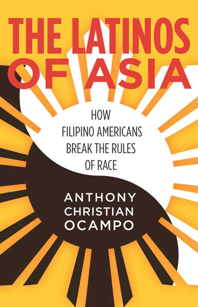 Cover of The Latinos of Asia by Anthony Christian Ocampo