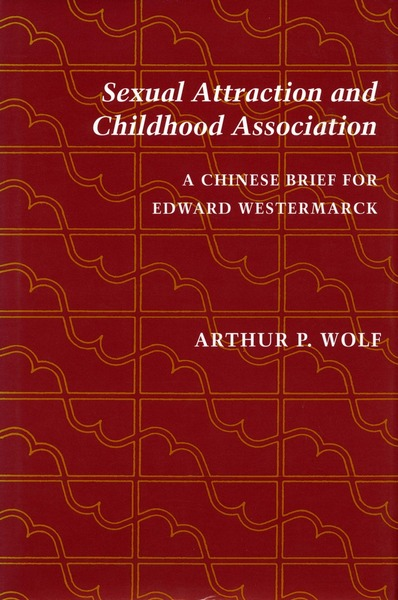Cover of Sexual Attraction and Childhood Association by Arthur P. Wolf