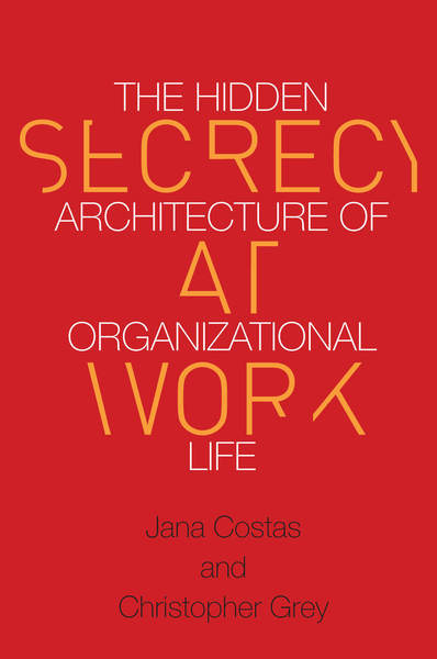 Cover of Secrecy at Work by Jana Costas and Christopher Grey