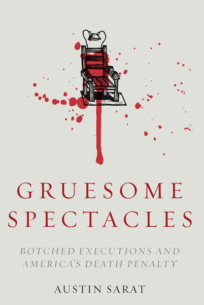 Cover of Gruesome Spectacles by Austin Sarat