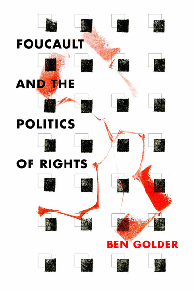 Cover of Foucault and the Politics of Rights by Ben Golder