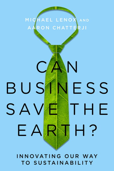 Cover of Can Business Save the Earth? by Michael Lenox and Aaron Chatterji