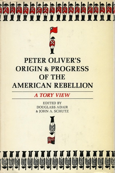 "Cover of Peter Oliver's ""Origin and Progress of the American Rebellion"" by Edited by Douglass Adair and John A. Schutz"