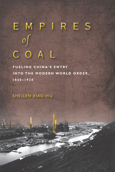 Cover of Empires of Coal by Shellen Xiao Wu
