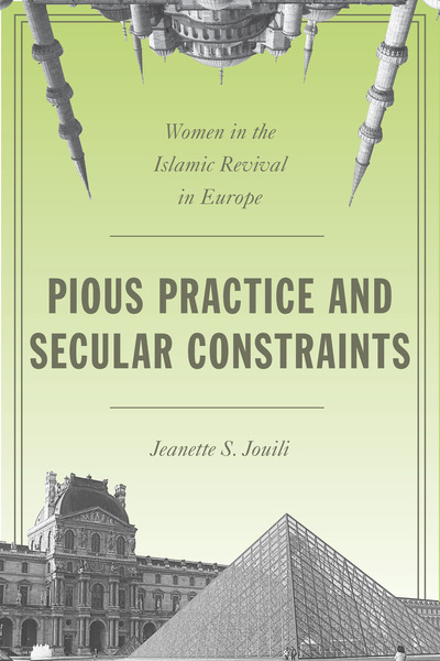 Cover of Pious Practice and Secular Constraints by Jeanette S. Jouili