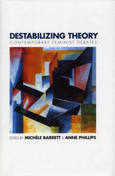 Cover of Destabilizing Theory by Michèle Barrett and Anne Phillips