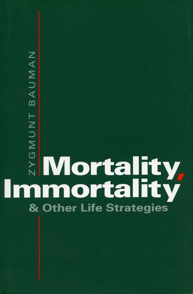 Cover of Mortality, Immortality, and Other Life Strategies by Zygmunt Bauman