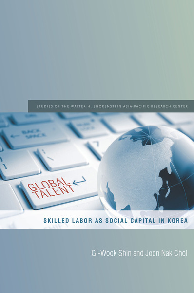 Cover of Global Talent by Gi-Wook Shin and Joon Nak Choi