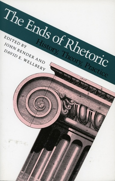 Cover of The Ends of Rhetoric by Edited by John Bender and David E. Wellbery