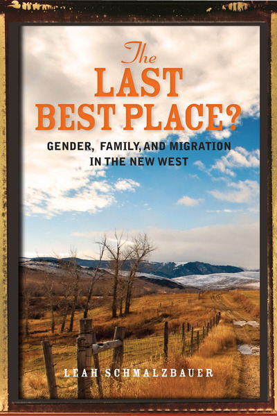 Cover of The Last Best Place? by Leah Schmalzbauer