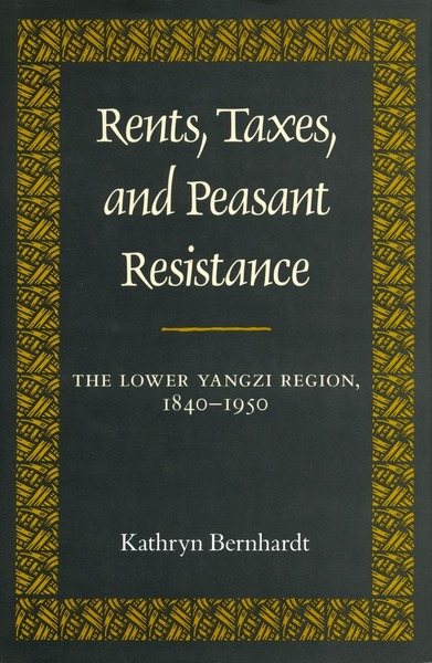 Cover of Rents, Taxes, and Peasant Resistance by Kathryn Bernhardt