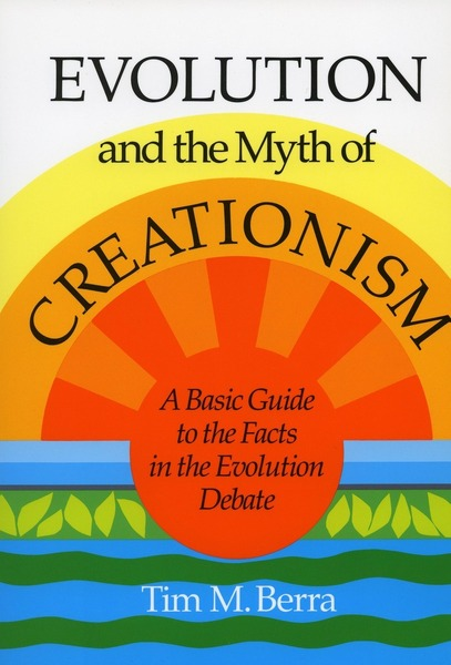 Cover of Evolution and the Myth of Creationism by Tim M. Berra