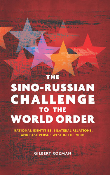 Cover of The Sino-Russian Challenge to the World Order by Gilbert Rozman