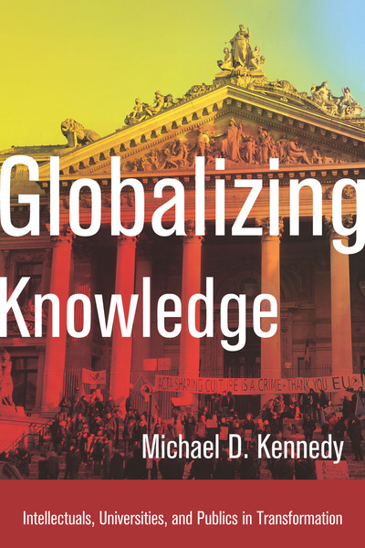 Cover of Globalizing Knowledge by Michael D. Kennedy