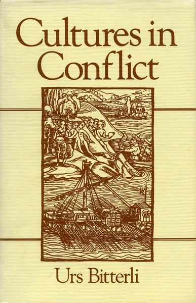 Cover of Cultures in Conflict by Urs Bitterli Translated by Richie Robertson