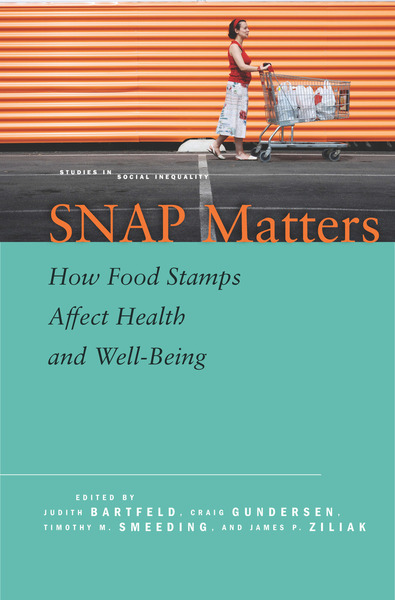 Cover of SNAP Matters by Edited by Judith Bartfeld, Craig Gundersen, Timothy M. Smeeding, and James P. Ziliak