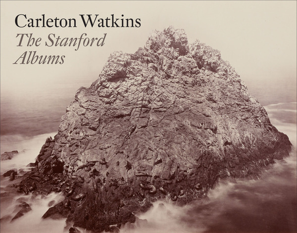 Cover of Carleton Watkins by Edited by Cantor Arts Center