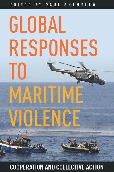 Cover of Global Responses to Maritime Violence by Edited by Paul Shemella