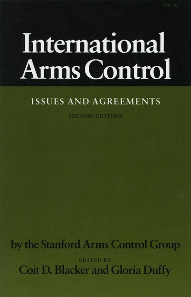 Cover of International Arms Control by By the Stanford Arms Control Group Edited by Coit D. Blacker and Gloria Duffy