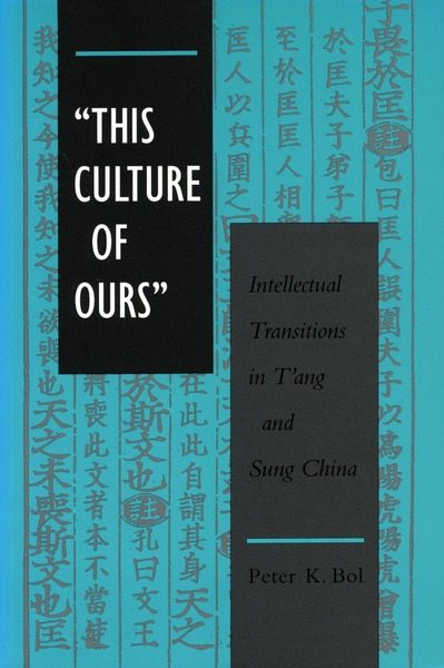 Cover of 'This Culture of Ours' by Peter K. Bol