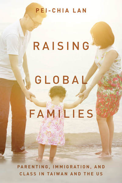 Cover of Raising Global Families by Pei-Chia Lan