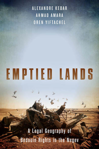 Cover of Emptied Lands by Alexandre Kedar, Ahmad Amara, and Oren Yiftachel