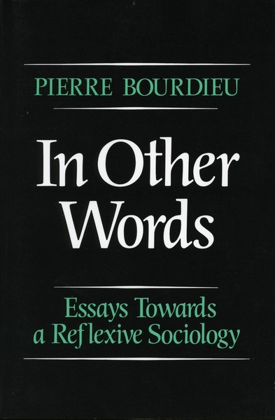 Cover of In Other Words by Pierre Bourdieu Translated by Matthew Adamson