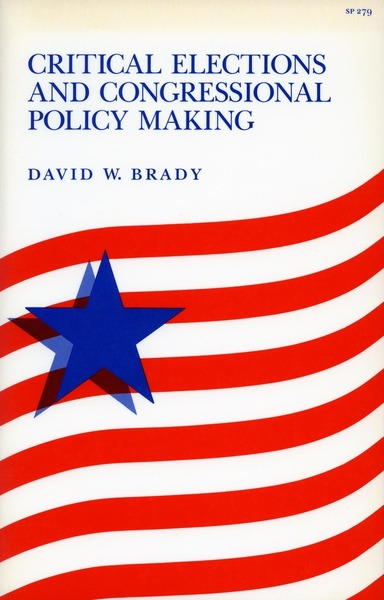 Cover of Critical Elections and Congressional Policy Making by David W. Brady