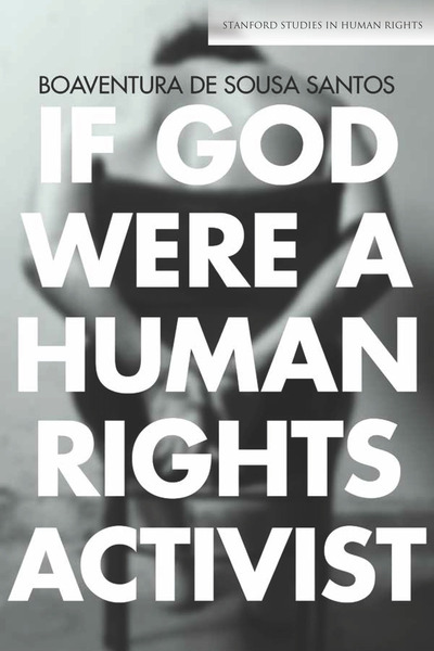 Cover of If God Were a Human Rights Activist by Boaventura de Sousa Santos