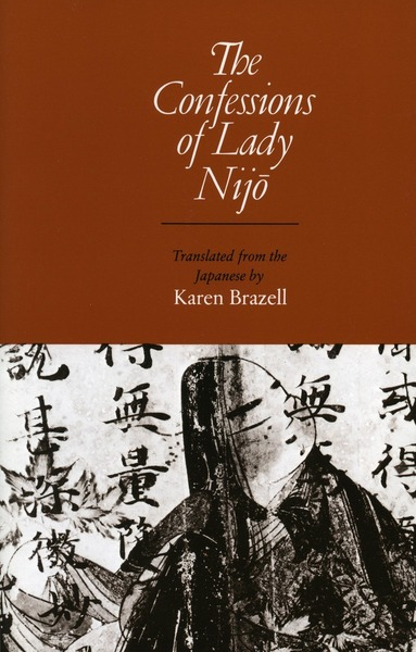 Cover of The Confessions of Lady Nijo by Translated from the Japanese by Karen Brazell
