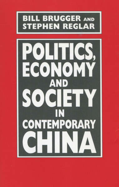 Cover of Politics, Economy, and Society in Contemporary China by Bill Brugger and Stephen Reglar