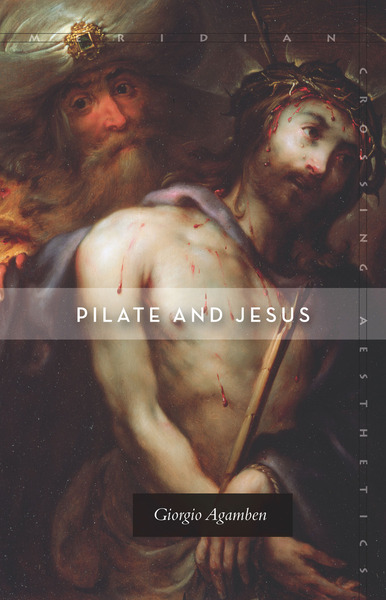 Cover of Pilate and Jesus by Giorgio Agamben Translated by Adam Kotsko