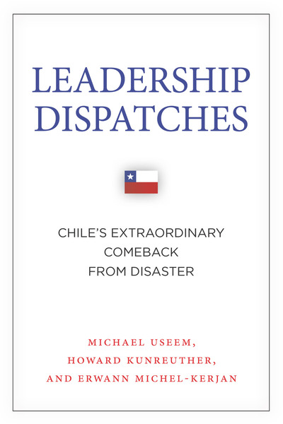 Cover of Leadership Dispatches by Michael Useem, Howard Kunreuther, and Erwann Michel-Kerjan