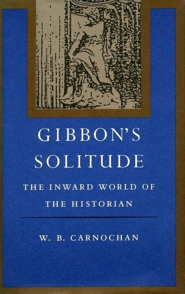 Cover of Gibbon's Solitude by W. B. Carnochan