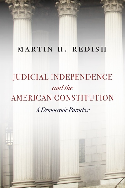 Cover of Judicial Independence and the American Constitution by Martin H. Redish
